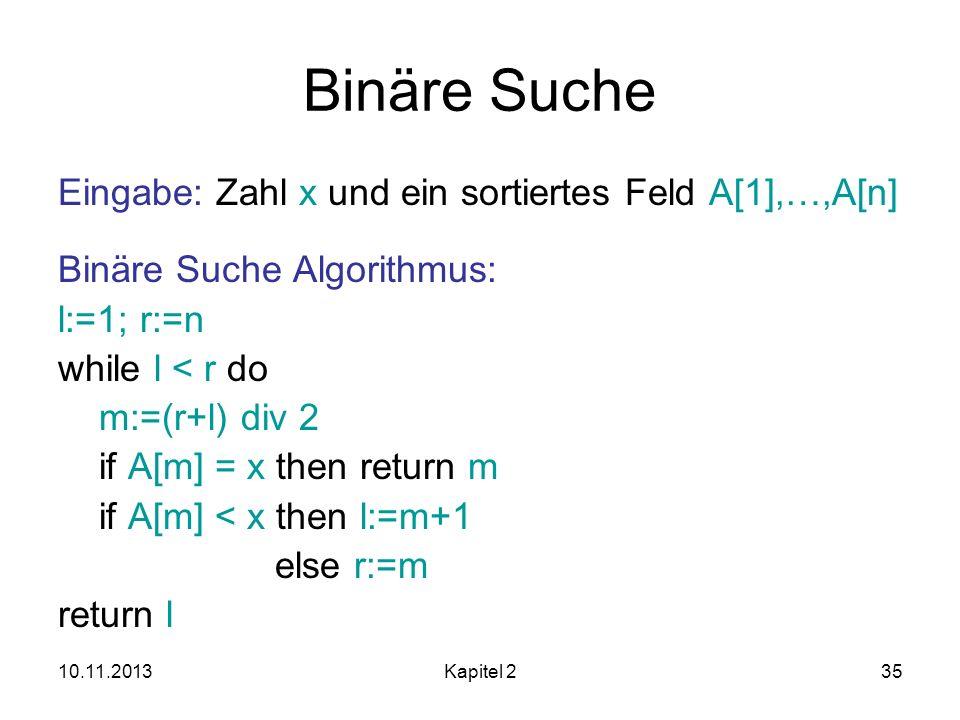 Binäre Suche Eingabe: Zahl x und ein sortiertes Feld A[1],…,A[n]